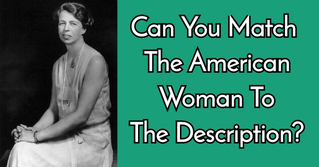 Can You Match The American Woman To The Description?