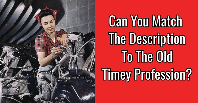 Can You Match The Description To The Old Timey Profession?