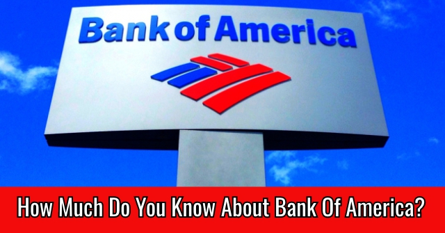 How Much Do You Know About Bank Of America?