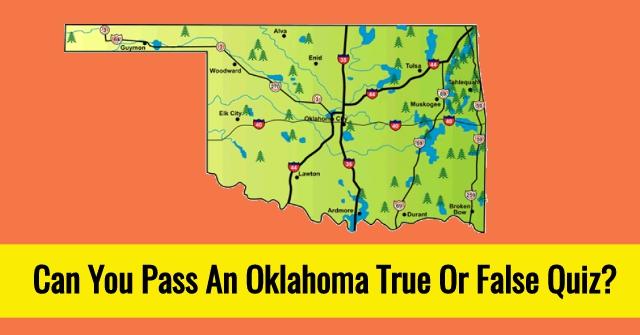 Can You Pass An Oklahoma True Or False Quiz?