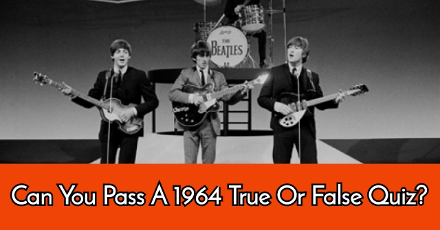 Can You Pass A 1964 True Or False Quiz?