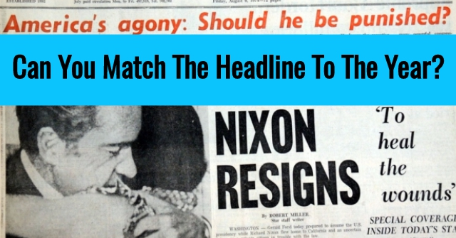 Can You Match The Headline To The Year?
