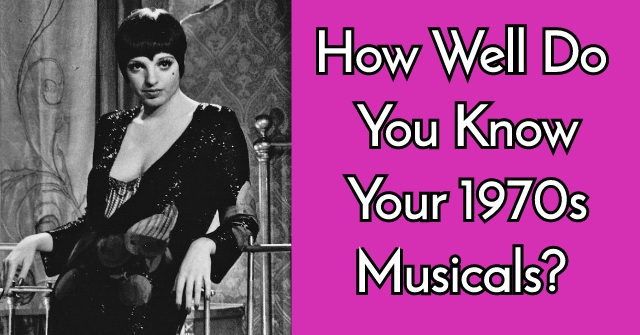 How Well Do You Know Your 1970s Musicals?