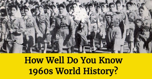 How Well Do You Know 1960s World History?