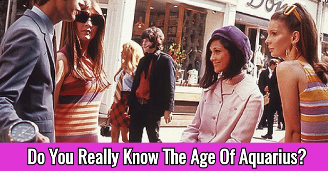 Do You Really Know The Age Of Aquarius?