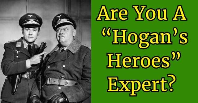 "Are You A ""Hogan's Heroes"" Expert?"