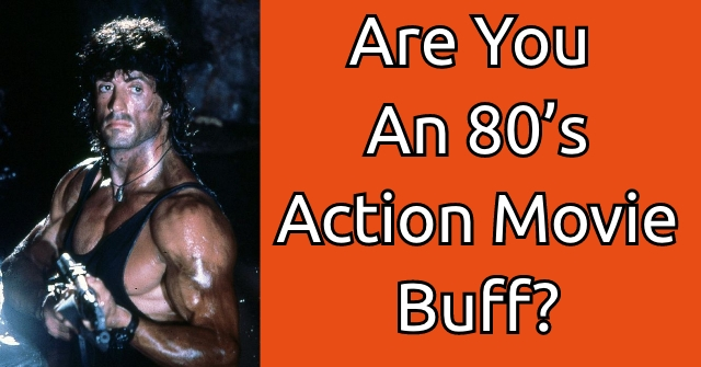 Are You An 80's Action Movie Buff?