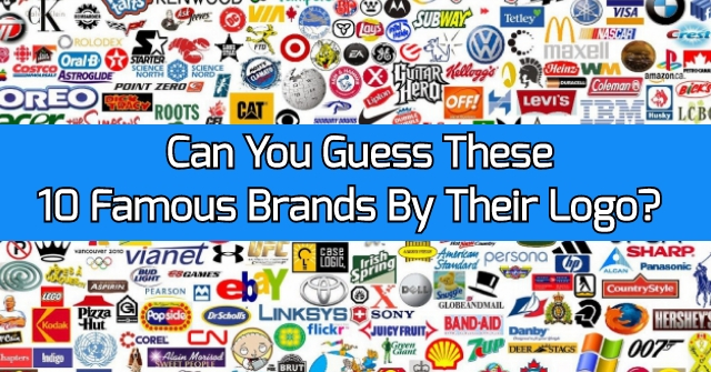 Can You Guess These 10 Famous Brands By Their Logo?