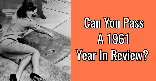 Can You Pass A 1961 year In Review?