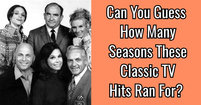 Can You Guess How Many Seasons These Classic TV Hits Ran For?