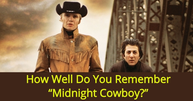 """How Well Do You Remember """"Midnight Cowboy?"""""""