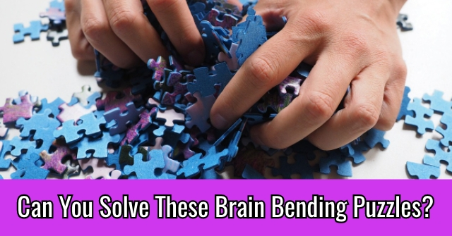 Can You Solve These Brain Bending Puzzles?