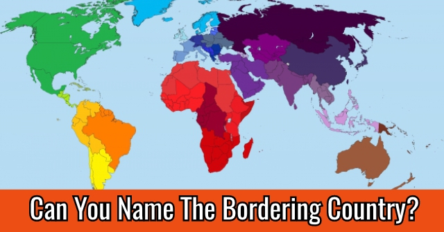 Can You Name The Bordering Country?