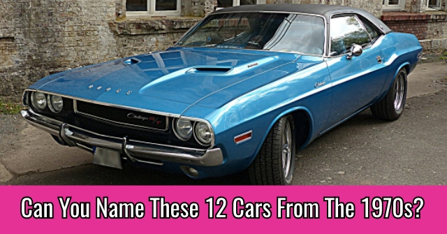 Can You Name These 12 Cars From The 1970s?