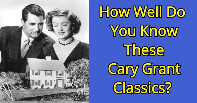 How Well Do You Know These Cary Grant Classics?