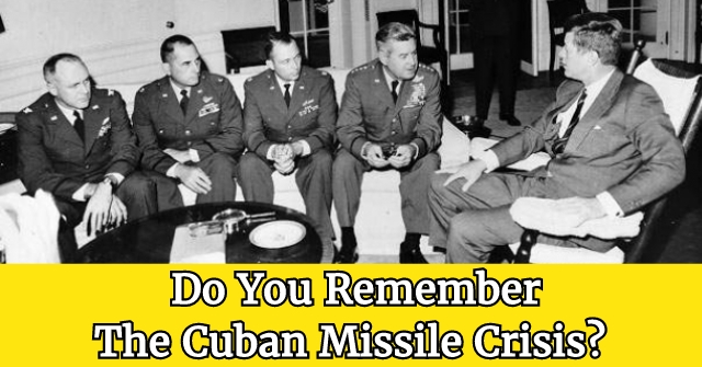 Do You Remember The Cuban Missile Crisis?