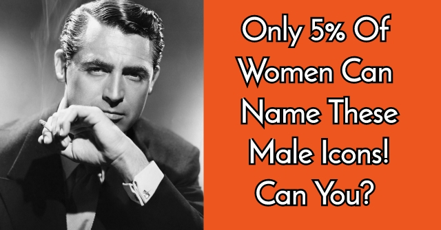 Only 5% of Women Can Name These Male Icons! Can You?