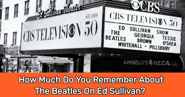 How Much Do You Remember About The Beatles On Ed Sullivan?