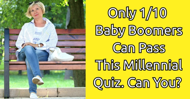Only 1/10 Baby Boomers Can Pass This Millennial Quiz. Can You?