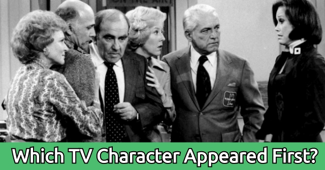 Which TV Character Appeared First?