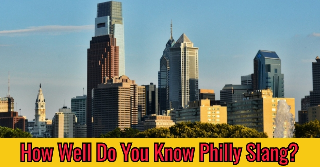How Well Do You Know Philly Slang?