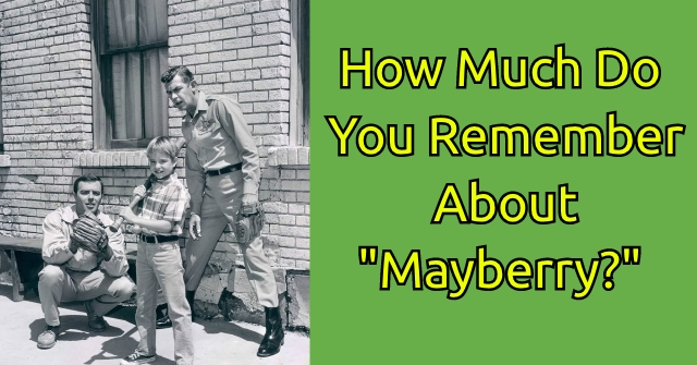 "How Much Do You Remember About ""Mayberry?"""