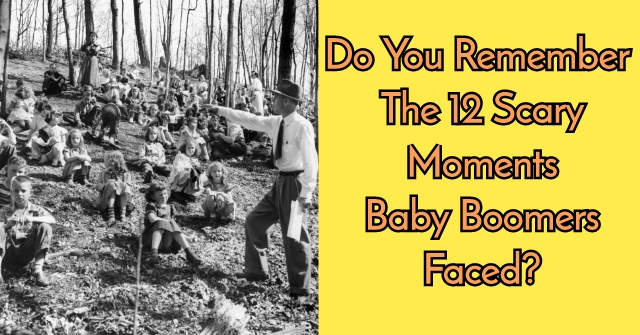 Do You Remember The 12 Scary Moments Baby Boomers Faced?