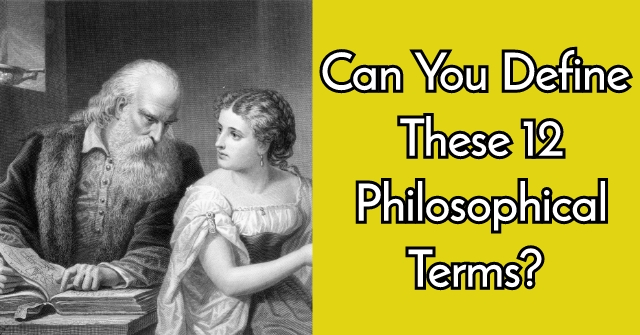 Can You Define These 12 Philosophical Terms?