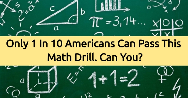 Only 1 In 10 Americans Can Pass This Math Drill. Can You?