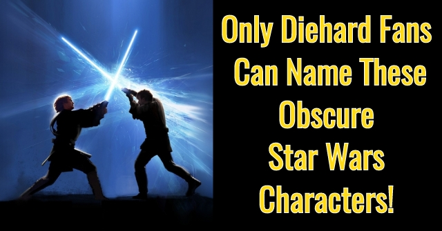 Only Diehard Fans Can Name These Obscure Star Wars Characters!