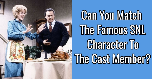 Can You Match The Famous SNL Character To The Cast Member?