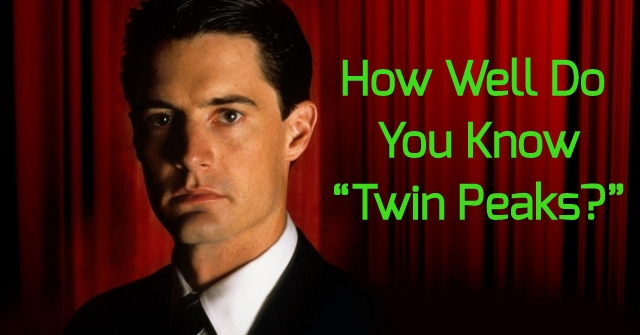 "How Well Do You Know ""Twin Peaks?"""