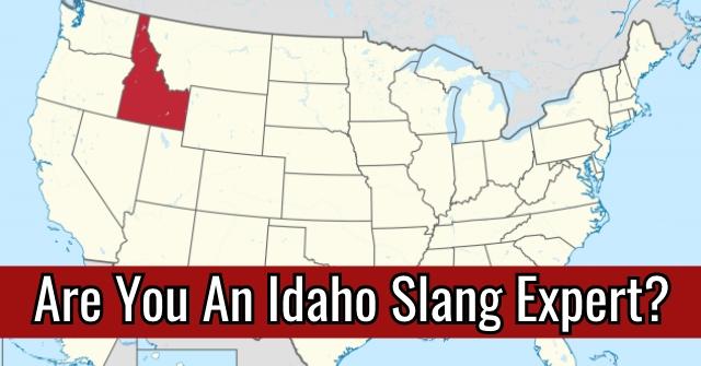 Are You An Idaho Slang Expert?