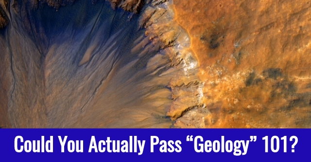 "Could You Actually Pass ""Geology"" 101?"