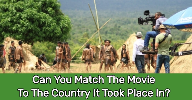 Can You Match The Movie To The Country It Took Place In?