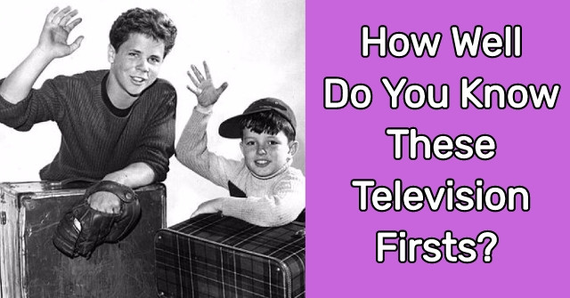 How Well Do You Know These Television Firsts?