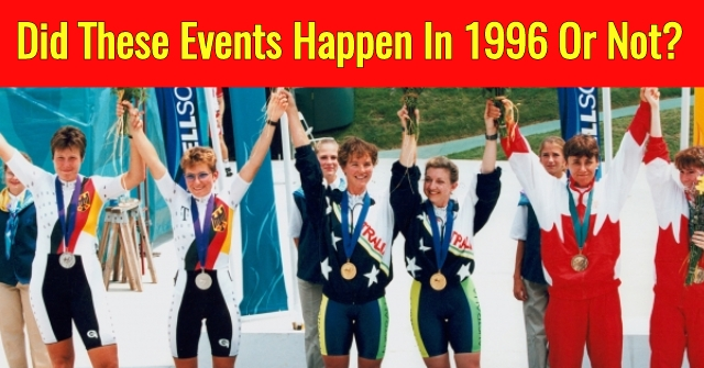 Did These Events Happen In 1996 Or Not?