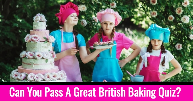 Can You Pass A Great British Baking Quiz?