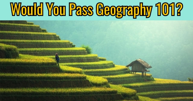 Would You Pass Geography 101?