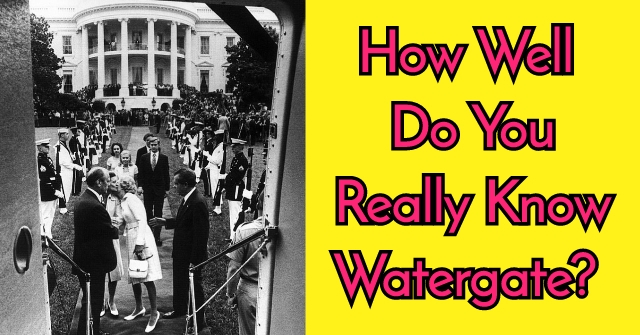 How Well Do You Really Know Watergate?