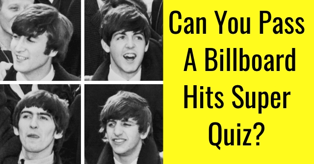 Can You Pass A Billboard Hits Super Quiz?