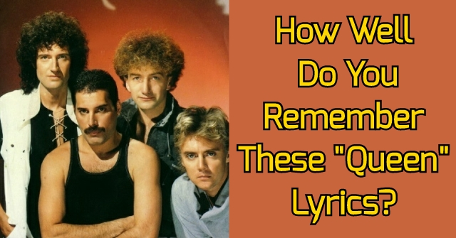 "How Well Do You Remember These ""Queen"" Lyrics?"