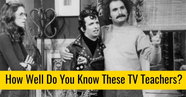 How Well Do You Know These TV Teachers?