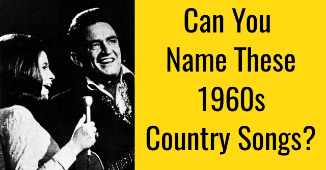 Can You Name These 1960s Country Songs?