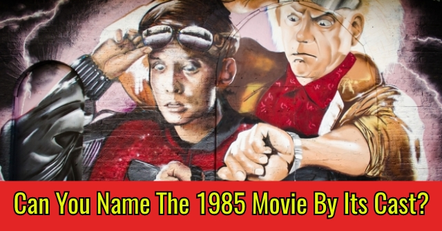 Can You Name The 1985 Movie By Its Cast?