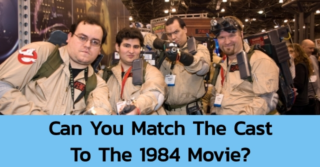 Can You Match The Cast To The 1984 Movie?