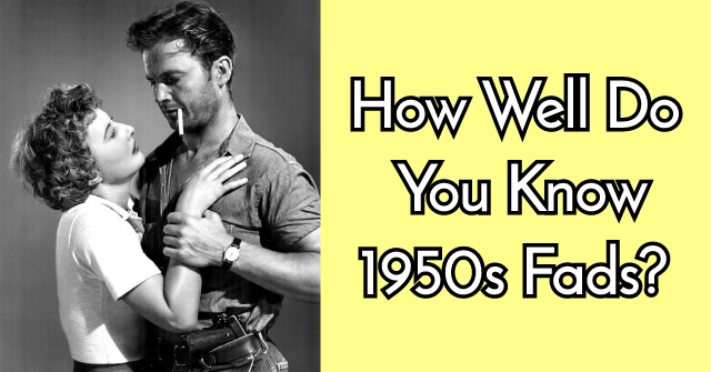 How Well Do You Know 1950s Fads?