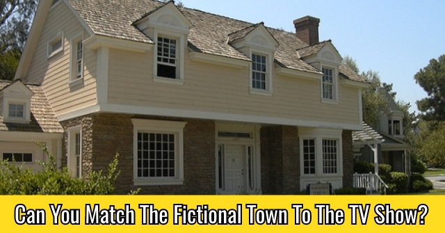 Can You Match The Fictional Town To The TV Show?