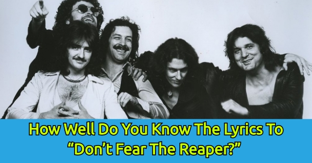 "How Well Do You Know The Lyrics To ""Don't Fear The Reaper?"""