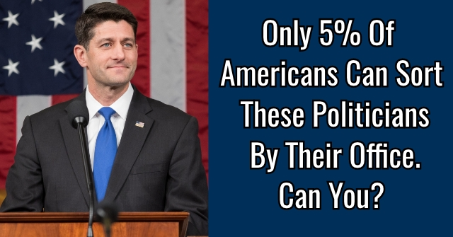 Only 5% Of Americans Can Sort These Politicians By Their Office. Can You?